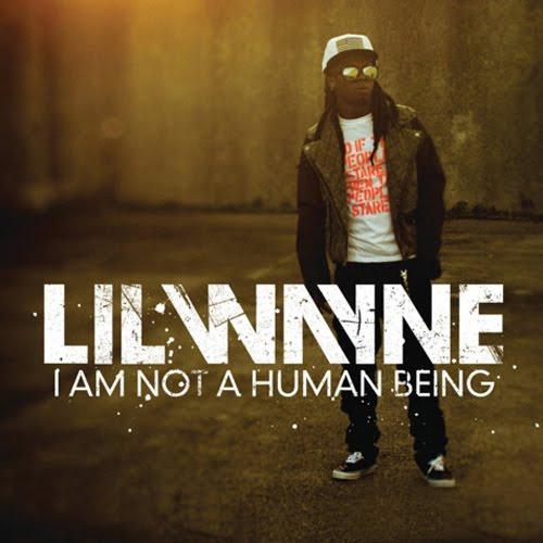 lil-wayne-i-am-not-a-human-being
